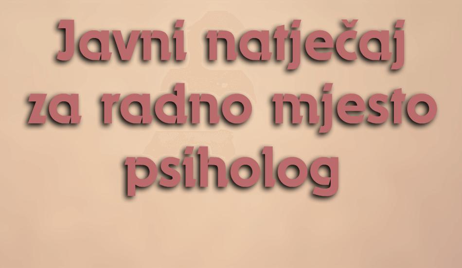 javni natječaj za radno mjesto psiholog
